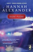 Silent Pledge ebook by Hannah Alexander