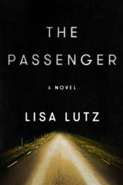 The Passenger ebook by Lisa Lutz