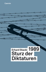 1989 - Sturz der Diktaturen ebook by Erhard Stackl