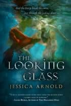 Looking Glass ebook by Jessica Arnold