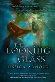 The Looking Glass ebook by Jessica Arnold