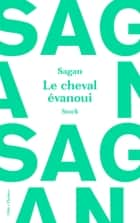 Le cheval évanoui ebook by Françoise Sagan