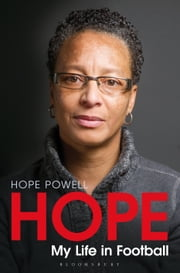 Hope - My Life in Football ebook by Hope Powell