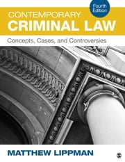 Contemporary Criminal Law - Concepts, Cases, and Controversies ebook by Matthew R. Lippman