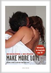 Make more love - Waarom je nooit te oud bent voor goede seks ebook by Kobo.Web.Store.Products.Fields.ContributorFieldViewModel