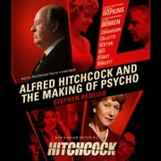 Alfred Hitchcock and the Making of Psycho audiobook by Stephen Rebello