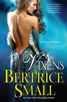 Vixens ebook by Bertrice Small