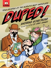 Duped! - True Stories of the World's Best Swindlers ebook by Andreas Schroeder,Rémy Simard