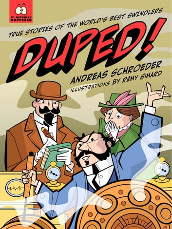 Duped! - True Stories of the World's Best Swindlers ebook by Andreas Schroeder