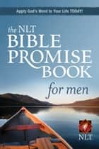 The NLT Bible Promise Book for Men ebook by Ronald A. Beers, Amy E. Mason