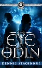 The Eye of Odin: The Raiders of Folklore - Book One ebook by Dennis Staginnus