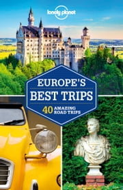 Lonely Planet Europe's Best Trips ebook by Lonely Planet, Lonely Planet, Oliver Berry,...