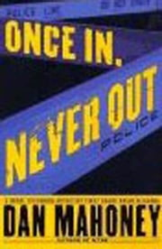 Once In, Never Out ebook by Dan Mahoney