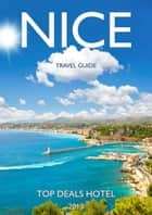 Nice Travel Guide ebook by Top Deals Hotel