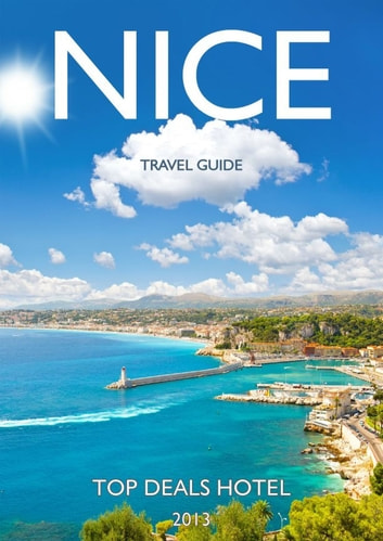 Nice travel guide ebook by top deals hotel 9781628400489 nice travel guide ebook by top deals hotel fandeluxe Images