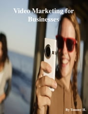 Video Marketing for Businesses ebook by V.T.