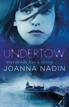 Undertow ebook by Joanna Nadin, Andrew Smith