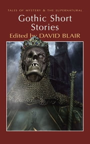 Gothic Short Stories ebook by David Blair,David Blair,David Blair,David Stuart Davies