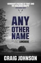 Any Other Name - A thrilling instalment of the best-selling, award-winning series - now a hit Netflix show! ebook by
