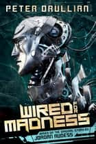 Wired for Madness ebook by Peter Orullian