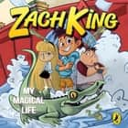 My Magical Life audiobook by Zach King, Beverly Arce, Zach King