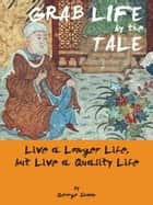 GRAB LIFE by the TALE ebook by George Simon
