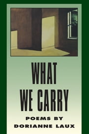 What We Carry ebook by Dorianne Laux