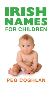 Book of Baby Names : Baby Names from Ireland ebook by Peg Coughlan