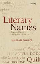 Literary Names - Personal Names in English Literature ebook by Alastair Fowler