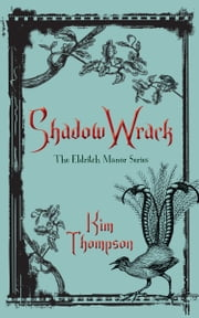 Shadow Wrack - The Eldritch Manor Series ebook by Kim Thompson
