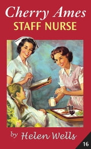 Cherry Ames Staff Nurse ebook by Helen Wells