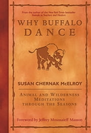 Why Buffalo Dance - Animal and Wilderness Meditations Through the Seasons ebook by Susan Chernak McElroy