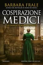 Cospirazione Medici eBook by Barbara Frale