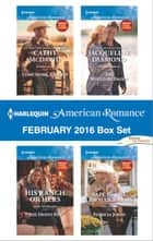 Harlequin American Romance February 2016 Box Set - An Anthology ebook by Cathy McDavid, Roz Denny Fox, Jacqueline Diamond,...