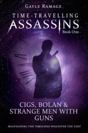 Cigs, Bolan & Strange Men With Guns ebook by Gayle Ramage