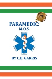 PARAMEDIC: M.O.S. ebook by C.B. Garris