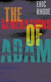 The Generations of Adam ebook by Eric Rhode