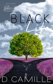 Black Life - The Excellence Series, #2 ebook by D. Camille