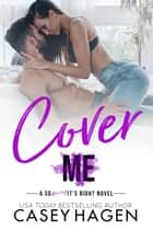 Cover Me ebook by Casey Hagen