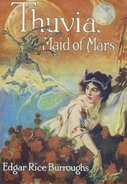 Thuvia Maid of Mars - Barsoom #4 ebook by Edgar Rice Burroughs