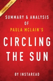 Circling the Sun: by Paula McLain | Summary & Analysis ebook by Instaread