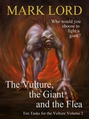 The Vulture, the Giant and the Flea ebook by Mark Lord