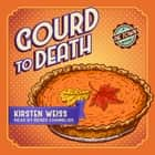 Gourd to Death audiobook by