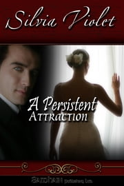 A Persistent Attraction ebook by Silvia Violet