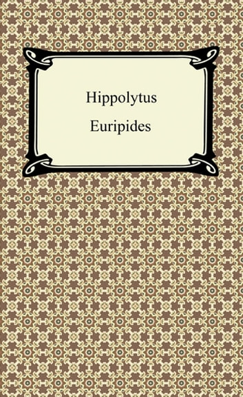 Hippolytus ebook by Euripides