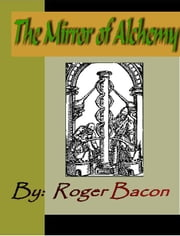 The Mirror of Alchemy ebook by Bacon, Roger
