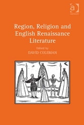 Region, Religion and English Renaissance Literature ebook by