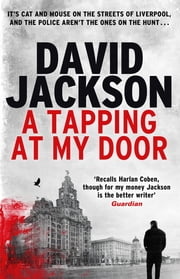 A Tapping at My Door - A gripping serial killer thriller ebook by David Jackson