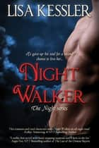 Night Walker ebook by Lisa Kessler