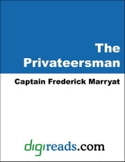 The Privateersman ebook by Marryat, Captain Frederick